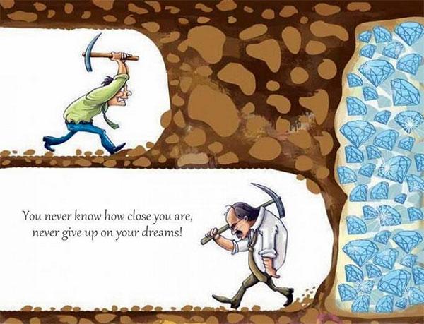 Jangan Menyerah karena Mimpimu Semakin Mendekati Kenyataan