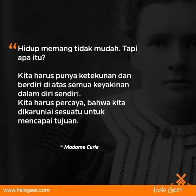 Quotes upgrade kemampuan diri ~ Madame Curie